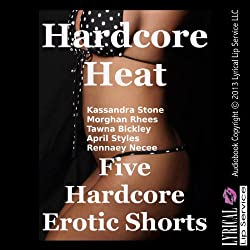 Hardcore Heat: Five Hardcore Erotic Shorts