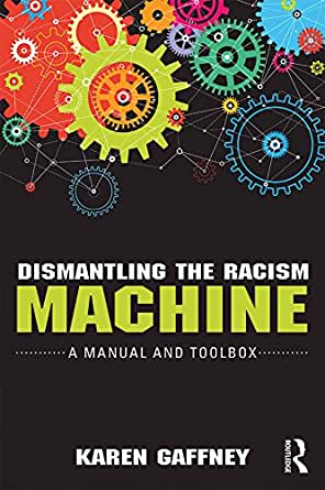 Dismantling The Racism Machine A Manual And Toolbox border=