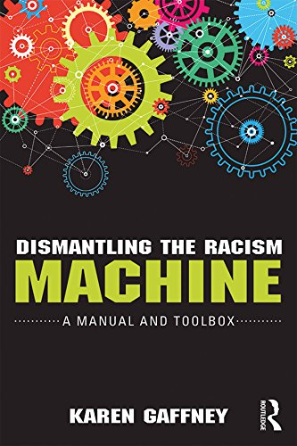 Dismantling the Racism Machine: A Manual and ()