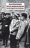Hitler, Mussolini und Ich: Aus dem Tagebuch eines Bürgers (Zeugnisse & Dokumente)
