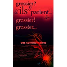 "grossier?!... ""ils"" parlent (ils parlent t. 19) (French Edition)"