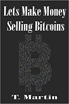 Lets Make Money Selling Bitcoins