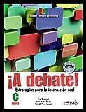 img - for  A Debate! Estrategias para la Interacci n oral, Nivel C book / textbook / text book