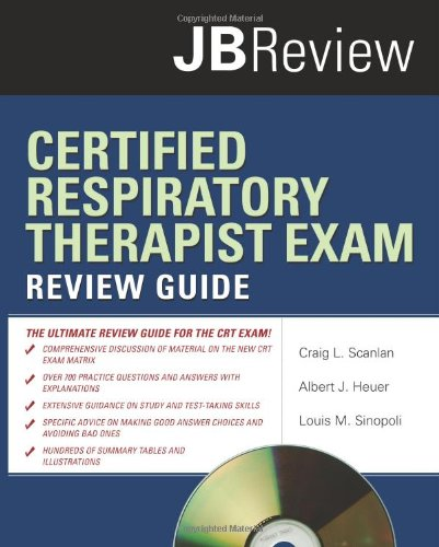Certified Respiratory Therapist Exam Review Guide (JB Review)