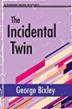 The Incidental Twin (The Slater Ibanez Books Book 7)