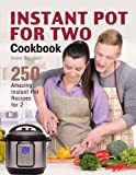 img - for Instant Pot for Two Cookbook: 250 Amazing Instant Pot Recipes for 2 book / textbook / text book