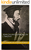 John Calvin's Sermons on 1 Timothy