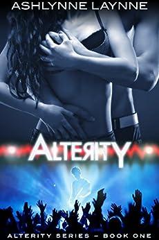 Alterity (Alterity Series Book 1) by [Laynne, Ashlynne]