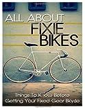 All about Fixie Bikes, Lars Goodman, 1495903826