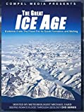 The Great Ice Age: Evidence from the Flood for its Quick Formation and Melting