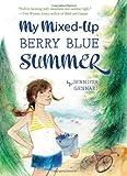 My Mixed-Up Berry Blue Summer, Jennifer Gennari, 0547577397