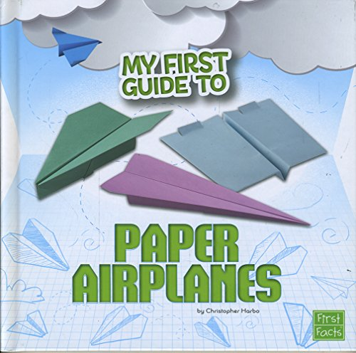 - My First Guide to Paper Airplanes (My First Guides)