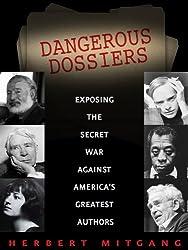Dangerous Dossiers: Exposing the Secret War Against America's Greatest Authors