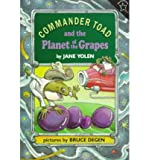 [(Commander Toad and the Planet of the Grapes )] [Author: Jane Yolen] [Apr-1996]