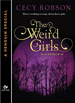 The Weird Girls: A Novella (A Penguin Special from Signet Eclipse) by [Robson, Cecy]