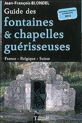 Guide des fontaines & chapelles guérisseuses - France - Belgique - Suisse