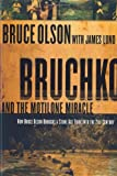 Bruchko And The Motilone Miracle: How Bruce Olson