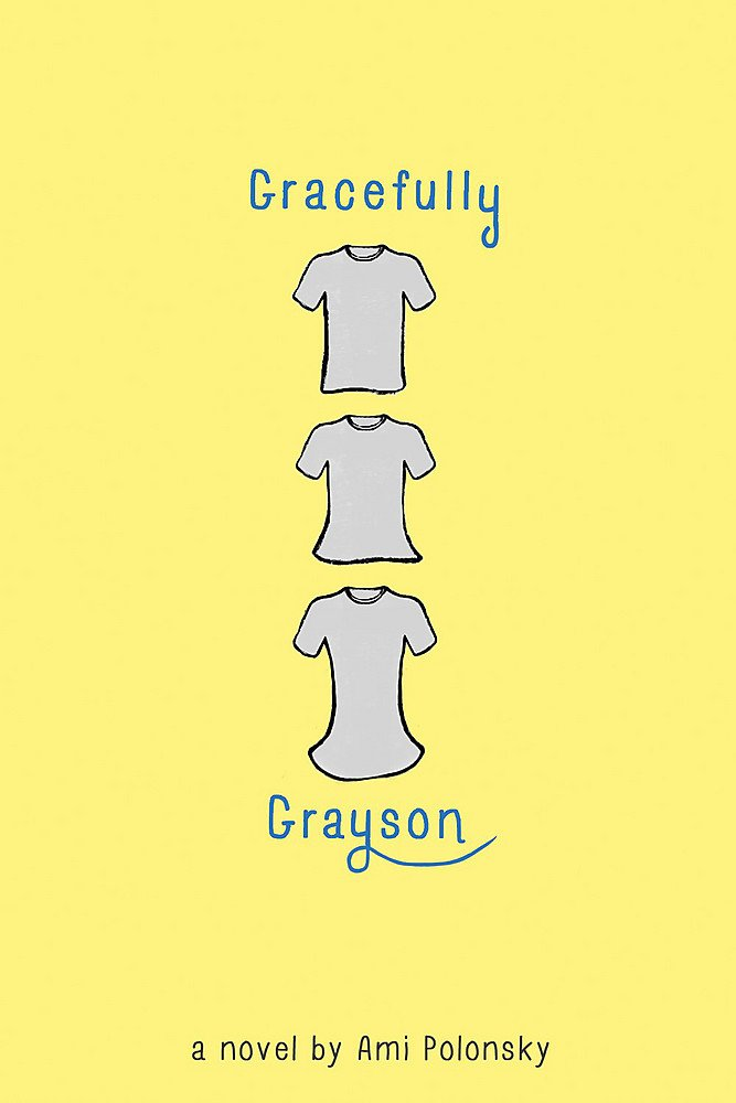 Amazon.com: Gracefully Grayson (9781484723654): Polonsky, Ami: Books