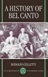 img - for A History of Bel Canto (Clarendon Paperbacks) by Rodolfo Celletti (1997-01-02) book / textbook / text book