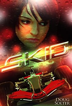 Skid (Skid Young Adult Racing Series Book 1) by [Solter, Doug]