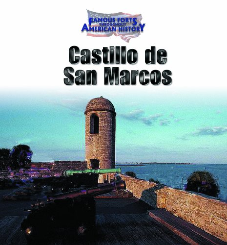 Castillo de San Marcos (Famous Forts Throughout American History)