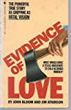 Evidence of Love, John Bloom and Jim Atkinson, 0553248731