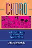 Choro: A Social History of a Brazilian Popular Music (Profiles in Popular Music)