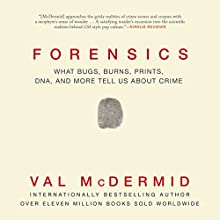 Forensics: What Bugs, Burns, Prints, DNA, and More Tell Us About Crime Audiobook by Val McDermid Narrated by Sarah Barron