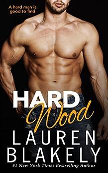 Hard Wood (Big Rock Book 6) by [Blakely, Lauren]