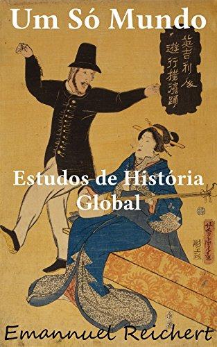 Um Só Mundo: Estudos de História Global (Portuguese Edition)