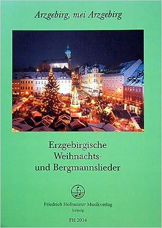 Erzgebirgische Weihnachtslieder.Erzgebirgische Weihnachtslieder Arrangiert Für Gemischter Chor