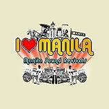 I Love Manila - Manila Sounds Revivals