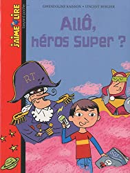 Allo, héros super ?
