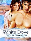 White Dove: Book Nine of Susan Edwards' White Series