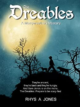 The Dreables, A Merryweathers Mystery by [Jones, Rhys A]