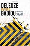 Deleuze Beyond Badiou : Ontology, Multiplicity, and Event, Crockett, Clayton, 0231162693