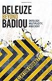 Deleuze Beyond Badiou : Ontology, Multiplicity, and Event, Crockett, Clayton, 0231162693