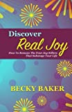 img - for Discover Real Joy: How to Remove the Four Joy-Killers That Sabotage Your Life (Joy Series) book / textbook / text book