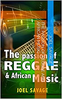 The Passion Of Reggae And African Music