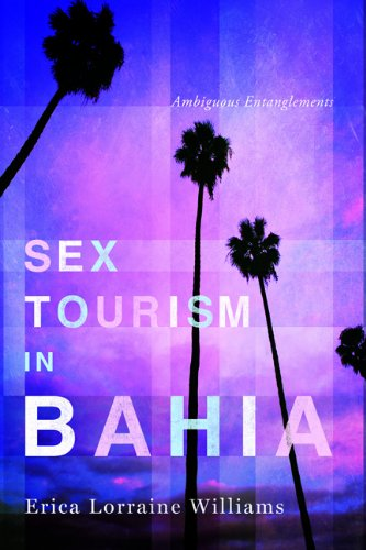 Sex Tourism in Bahia: Ambiguous Entanglements (NWSA / UIP First Book Prize)