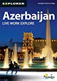 Azerbaijan Complete Residents Guide (Explorer - Residents  Guides)