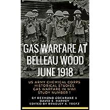 Gas Warfare At Belleau Wood, June 1918: CBRNPro.net Edition (Gas Warfare in World War I Book 1)