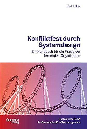 konfliktfest-durch-systemdesign-ein-handbuch-fr-die-praxis-der-lernenden-organisation-buch-film-reihe-professionelles-konfliktmanagement