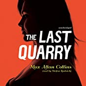 The Last Quarry: Quarry, Book 7 | Max Allan Collins