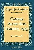 Amazon / Forgotten Books: Campos Altos Iris Garden, 1925 Classic Reprint (Campos Altos Iris Garden)