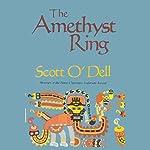 The Amethyst Ring | Scott O'Dell
