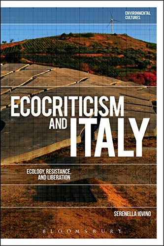 Ecocriticism and Italy: Ecology, Resistance, and Liberation (Environmental Cultures)