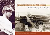 Front cover for the book Jacksonville Greets the Twentieth Century: The Pictorial Legacy of Leah Mary Cox by Ann Hyman