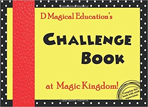 Challenge Book at Magic Kingdom: by D Magical Education