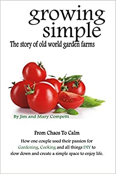 Growing Simple: The Story of Old World Garden Farms by Jim Competti (2016-06-06)
